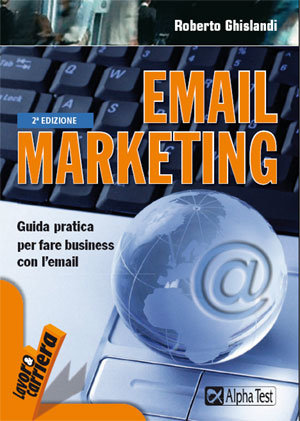 Email Marketing: Guida pratica per fare business con l'email