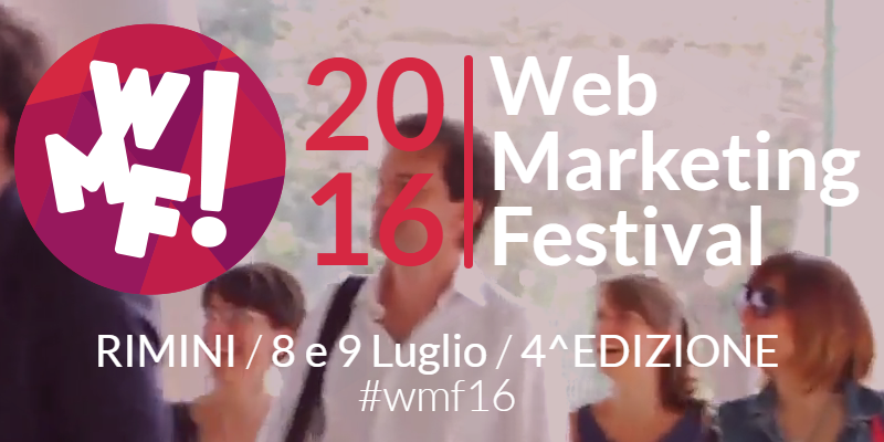 Web Marketing Festival 2016 – 4a Edizione